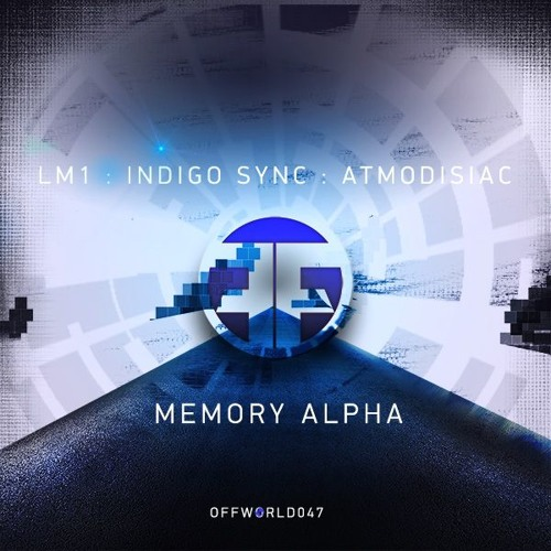 LM1 - Memory Alpha EP (Offworld047) March 7th 2016