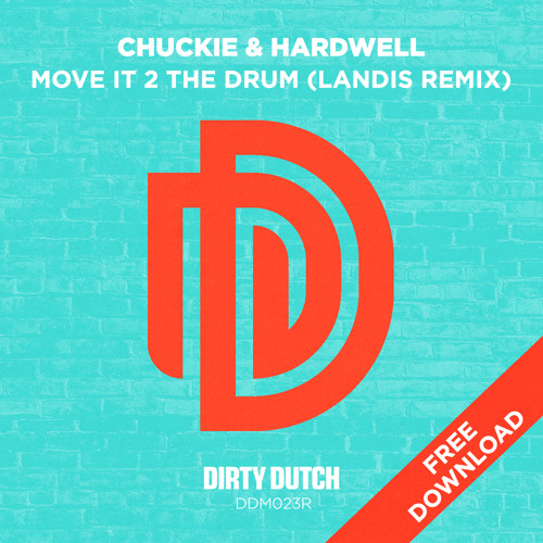Chuckie & Hardwell - Move It To The Drum (Landis Remix)