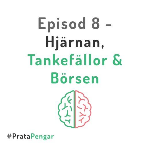 Episod 8 - Hjärnan, Tankefällor & Börsen