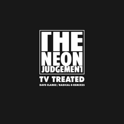 The Neon Judgement - TV Treated (Dave Clarke Gothic Remix)