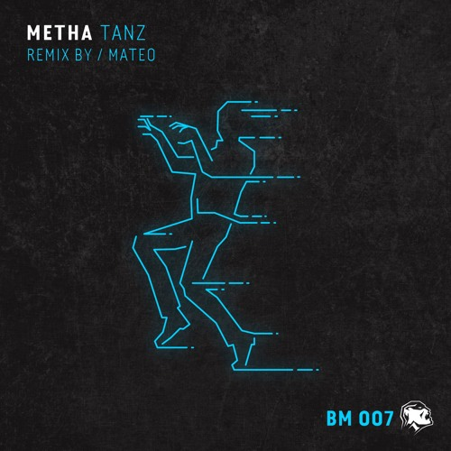 Metha - Tanz EP (Mateo! remix) OUT NOW ON BEATPORT