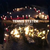 Tennis System - Here We Go