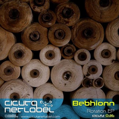 CICUTA 036 - Bebhionn - Rotation EP