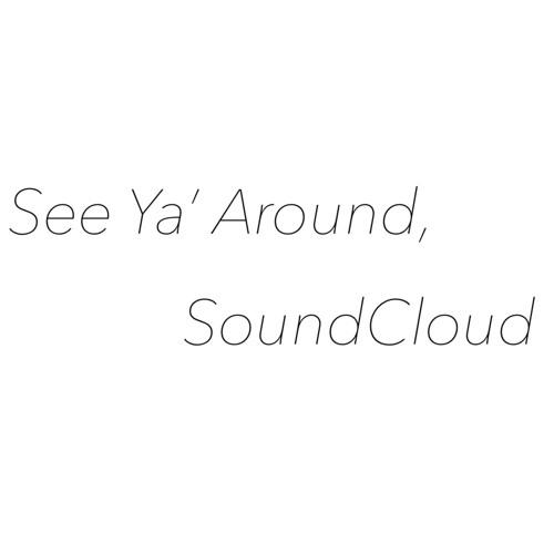 See Ya' Around, SoundCloud