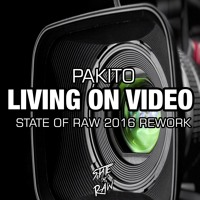 Pakito - Living On Video (State Of Raw 2016 Rework)