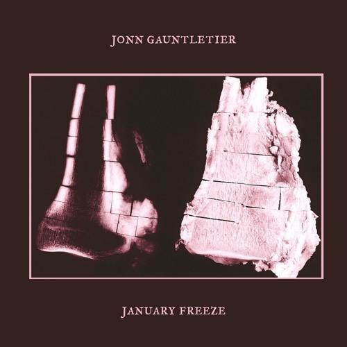 """Jonn Gauntletier - """"January Freeze"""""""