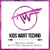 Matthew Koma | So F**kin' Romantic (Kids Want Techno Remix)