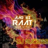 Aag Ki Raat 2016 Official Mixtape - Live Mix ft. DJ SP & DJ Vandan