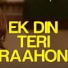 Ek Din Teri Rahon Mein - NAQAAB - Short Cover By Usman