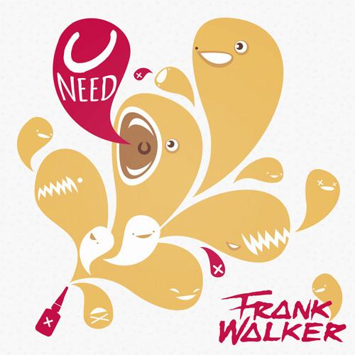 Frank Walker - U Need (Original Mix)