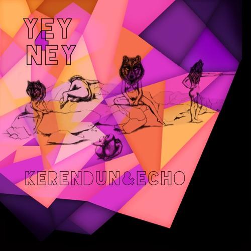 """KerenDun & Echo - """"Yey4Ney"""""""