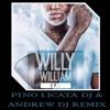 WILLY WILLIAM - Ego Pino Licata Dj & Andrew Dj Remix