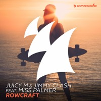 Juicy M & Jimmy Clash feat. Miss Palmer - Rowcraft