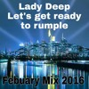 Lady Deep Let´s Get Ready To Rumble Feb 2016  Mix Vol 15
