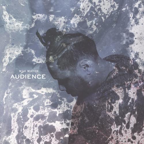Mus Matos | Audience