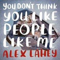You Don't Think You Like People Like Me