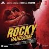 Aye Khuda (Rocky Handsome)- Rahat Fateh Ali Khan & Shreya Ghoshal