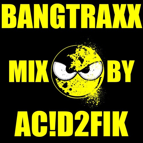 "Free ""BANGTRAXX"" Label Mix by ACID2FIK !!!"