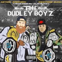 Westside Gunn - Dudley Boys (Ft. Action Bronson)