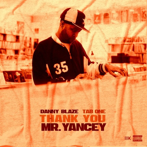 Danny Blaze featuring Tab-One - Thank You Mr. Yancey (J Dilla Tribute)