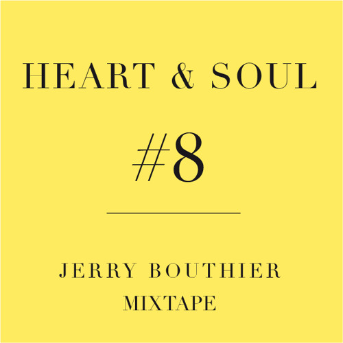 Heart & Soul #8 - FREE DL Jerry Bouthier mixtape
