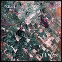 KEAH - If I Were