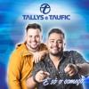 TALLYS E TAUFIC - 04 - NINGUEM E PERFEITO - PART. ISRAEL NOVAIS Portada del disco