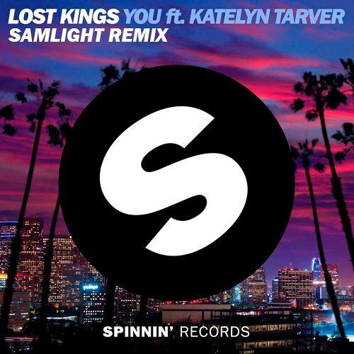 Lost Kings - You Ft. Katelyn Tarver (Samlight Remix)