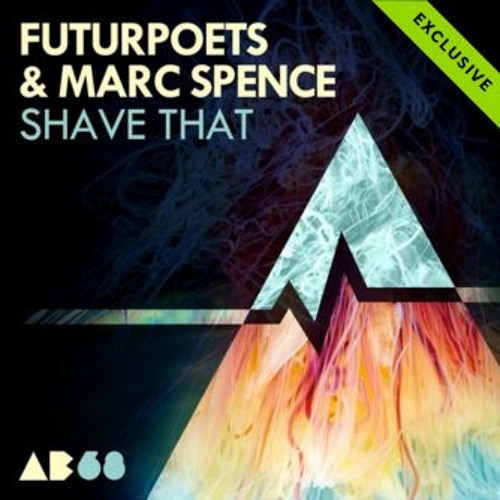 Futurpoets & Marc Spence - Shave That