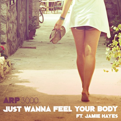 Just Wanna Feel Your Body (Feat. Jamie Hayes)