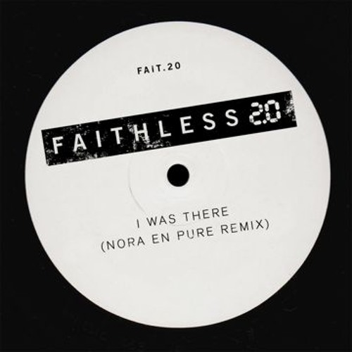 Faithless - I Was There (Nora En Pure Remix)