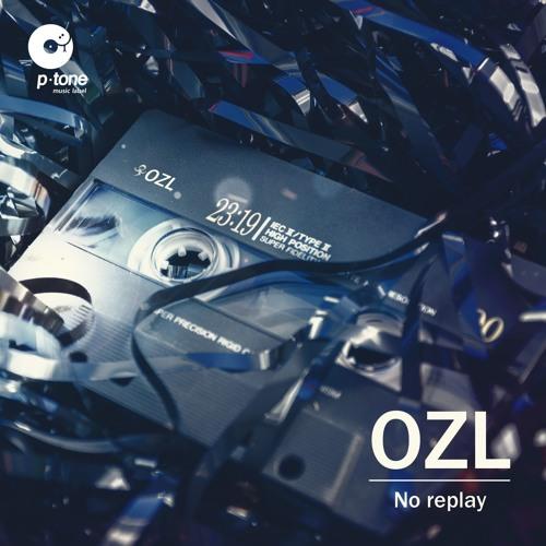 OZL — No replay