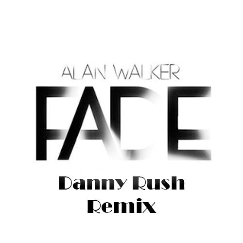 Alan Walker - Faded (Danny Rush Dance Remix)
