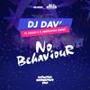 DJ DAV ft CLOUD 5 x AREWHANA GANG - No Behaviour