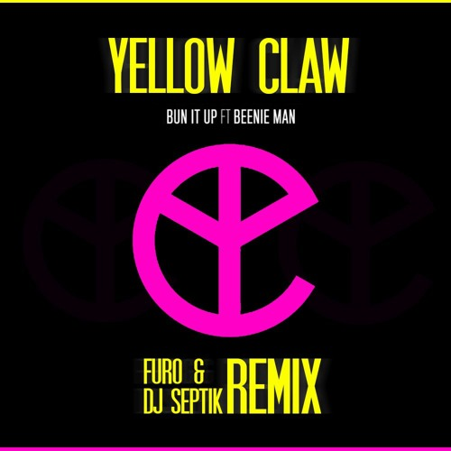 Yellow Claw - Bun It Up Feat. Beenie Man (Furo & DJ Septik Remix) [Trap It! Exclusive]