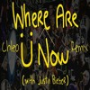 Jack Ü With Justin Bieber - Where Are Ü Now (Chleo Zouk Remix)