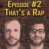 Episode 2 - That's a Rap