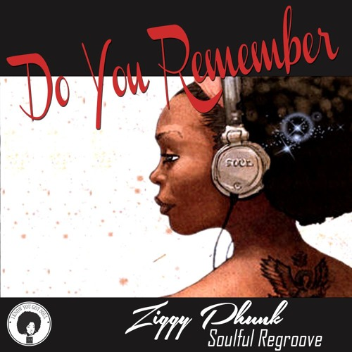 Do You Remember (Ziggy Phunk Soulful Regroove)