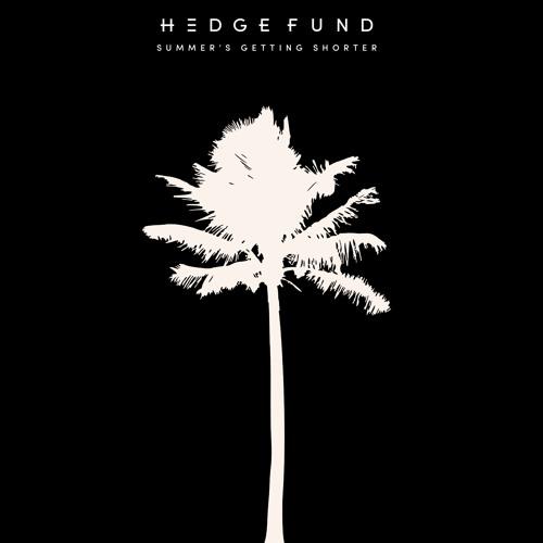 Hedge Fund - Summer's Getting Shorter