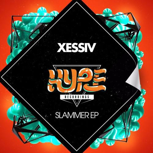 Xessiv - Slammer (Original Mix)