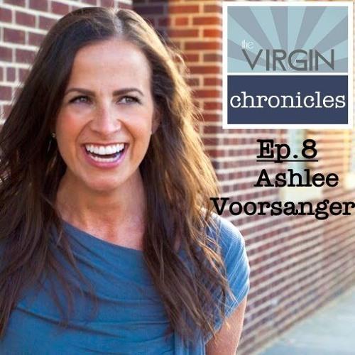 Episode 8 - Ashlee Voorsanger