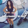 Download Sierra Gamble - All Over (Prod. Th3ory) Mp3