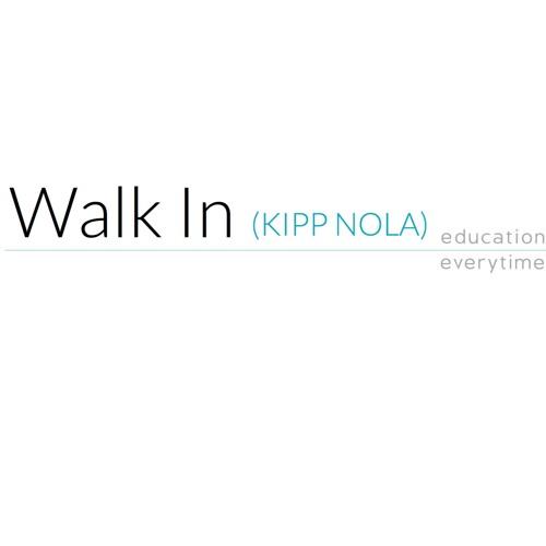Walk In (KIPP NOLA)