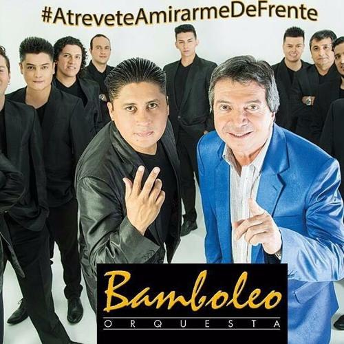 Atrevete A Mirarme De Frente DRA By BAMBOLEO ORQUESTA ECUADOR