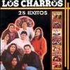 Los Charros - Grandes Exitos Enganchados