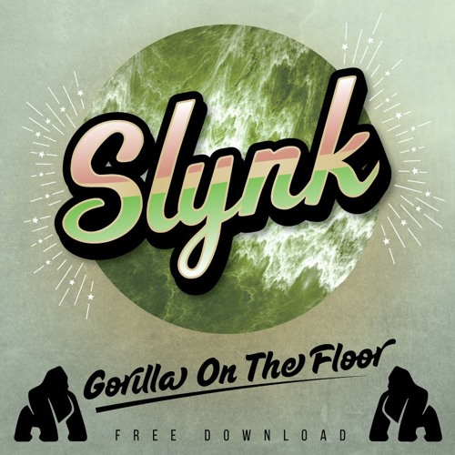 Slynk - Gorilla On The Floor