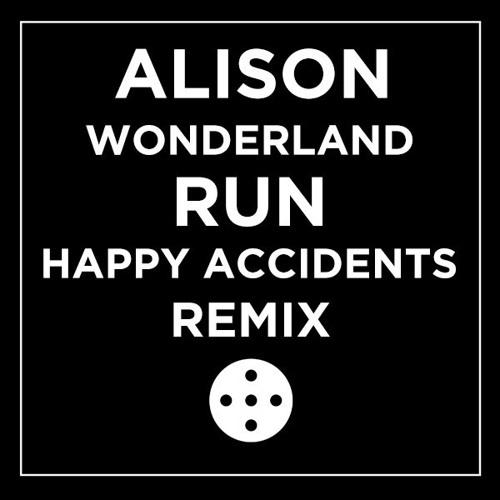 Alison Wonderland - Run (Happy Accidents Remix)
