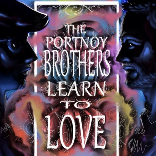 Learn To Love - The Portnoy Brothers (Full Album)