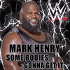 """Mark Henry Theme """"Some Bodies Gonna Get It"""""""