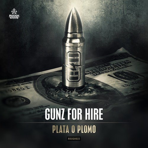 Gunz For Hire - Plata O Plomo [OUT NOW]